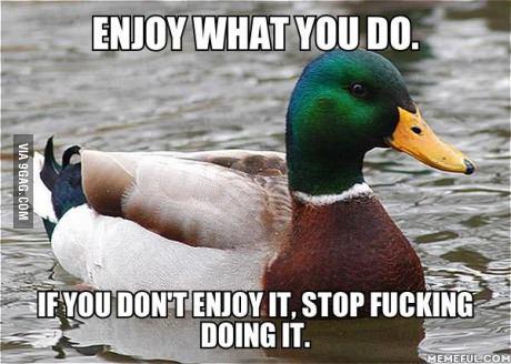 Enjoy what you do